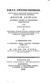 Regnum animale anatomice, physice et philosopice perlustratum: E chirographo ejus in biblioth. regiae academiae Holmiensis asservato nunc primum edidit Jo. Fr. Im. Tafel, Volume 4