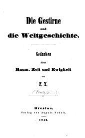 Die Gestirne und die Weltgeschichte. Gedanken über Raum, Zeit und Ewigkeit: Band 2