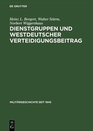 Dienstgruppen und westdeutscher Verteidigungsbeitrag PDF