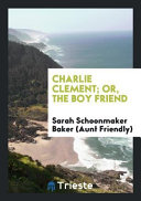 Charlie Clement  Or  the Boy Friend PDF