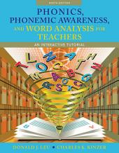 Phonics, Phonemic Awareness, and Word Analysis for Teachers: An Interactive Tutorial, Edition 10
