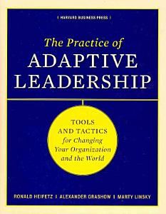 The Practice of Adaptive Leadership Book