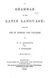 Grammar of the Latin Language ...