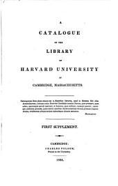 A Catalogue of the Library of Harvard University in Cambridge, Massachusetts: Volume 1