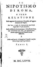 Il Nipotismo di Roma: o vero relatione delle raggioni che muovono i Pontefici, all'aggrandimento de Nipotismo, Volume 1