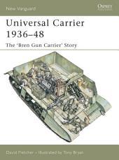 Universal Carrier 1936–48: The 'Bren Gun Carrier' Story