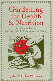 Gardening for Health and Nutrition: An Introduction to the Method of Biodynamic Gardening