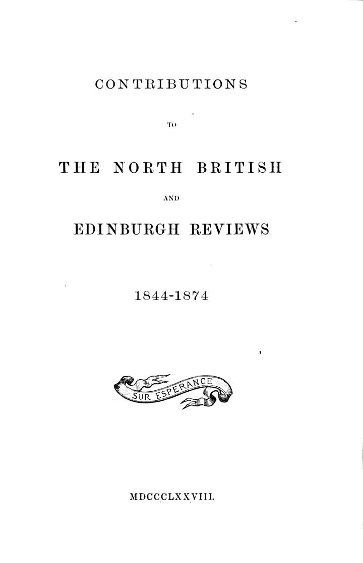 Contributions to the North British and Edinburgh reviews, 1844-1874 [by J. Moncreiff. 21 extracts to which a gen. title and contents have been prefixed].