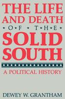 The Life and Death of the Solid South PDF