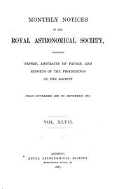 Monthly Notices of the Royal Astronomical Society: Volume 47; Volumes 1886-1887