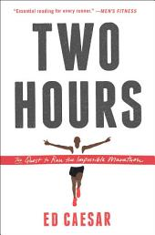 Two Hours: The Quest to Run the Impossible Marathon