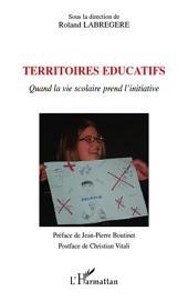 Territoires éducatifs: Quand la vie scolaire prend l'initiative