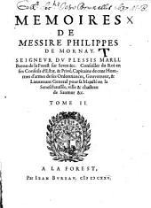 Mémoires de messire Philippes de Mornay, seigneur Du Plessis Marli,...: Volume2
