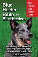 Blue Heeler Bible And Blue Heelers PDF