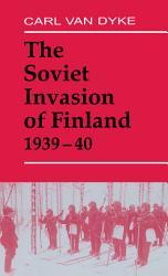 The Soviet Invasion of Finland  1939 40 PDF