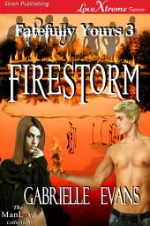 Firestorm [Fatefully Yours 3]