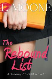 The Rebound List (A Steamy Chicklit Novel)