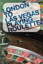 London to Las Vegas Playing Roulette