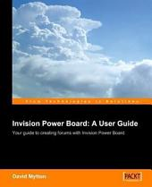 Invision Power Board 2: A User Guide