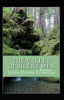 The Valley Of Silent Men Illustrated Book PDF