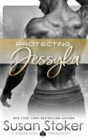 Protecting Jessyka  A Navy SEAL Military Romantic Suspense PDF