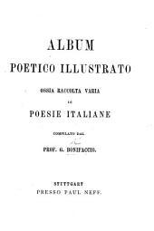 Album poetico illustrato, ossia raccolta varia di poesie italiane. Compilato da G. Bonifaccio