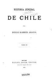 Historia jeneral de Chile: pte. 3. La colonia desde 1561 hasta 1620 (continuacion)
