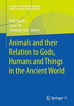 Animals and their Relation to Gods  Humans and Things in the Ancient World PDF