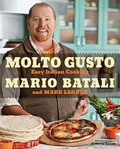 Molto Gusto : Easy Italian Cooking