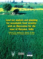 Land use analysis and planning for sustainable food security  with an illustration for the state of Haryana  India PDF