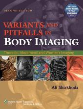 Variants and Pitfalls in Body Imaging: Thoracic, Abdominal and Women's Imaging, Edition 2
