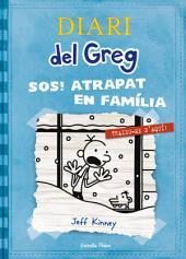 Diari del Greg 6. SOS Atrapat en família!: Traieu-me daquí!
