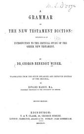 A Grammar of the New Testament Diction: Intended as an Introduction to the Critical Study of the Greek New Testament