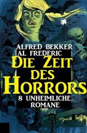 8 unheimliche Romane - Die Zeit des Horrors
