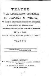 Teatro de la legislacion universal de España é Indias: por orden cronológico de sus cuerpos y decisiones no recopiladas : y alfabético de sus títulos y principales materias