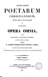 Quarti saeculi poetarum Christianorum, Juvenci, Sedulii, Optatiani, Severi et Faltoniae Probae, opera omnia