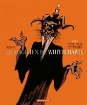 Le Magicien de Whitechapel - Tome 2 - Vivre pour l'éternité