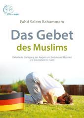 Das Gebet des Muslims: Detaillierte Darlegung der Regeln und Zwecke der Reinheit und des Gebets im Islam