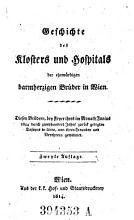Geschichte des Klosters und Hospitals der ehrw  rdigen barmherzigen Br  der in Wien PDF