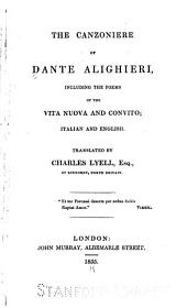 The canzoniere of Dante Alighieri: including the poems of the Vita nuova and Convito, Italian and English