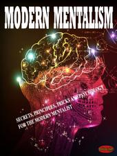 Modern mentalism: Secrets, principles, tricks and psychology for the modern mentalist
