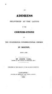 An Address Delivered at the Laying of the Corner-stone of the Evangelical Congregational Church in Bolton, July 9, 1828. ...: Published at the Request of the Building Committee