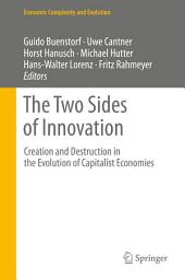 The Two Sides of Innovation: Creation and Destruction in the Evolution of Capitalist Economies
