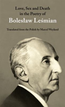 Love, Sex and Death in the Poetry of Boleslaw Lesmian