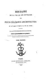 Histoire de la vie et des ouvrages des plus célèbres Architects du 11 Siècle jusqu'à la fin du 18me, accompagnée de la vue du plus remarquable édifice de chacun d'eux