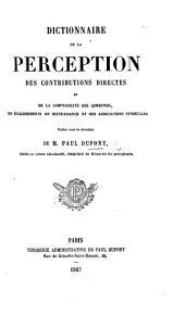 Dictionnaire de la perception des contributions directes, et de la comptabilité des communes, ... et des associations syndicales