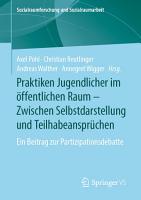 Praktiken Jugendlicher im   ffentlichen Raum     Zwischen Selbstdarstellung und Teilhabeanspr  chen PDF