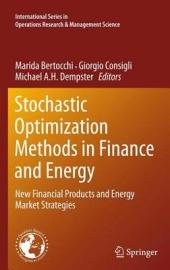 Stochastic Optimization Methods in Finance and Energy: New Financial Products and Energy Market Strategies