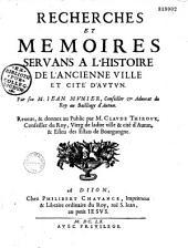 Recherches et mémoires servant à l'histoire de l'ancienne ville d'Autun