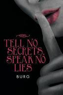 Download Tell No Secrets  Speak No Lies Book